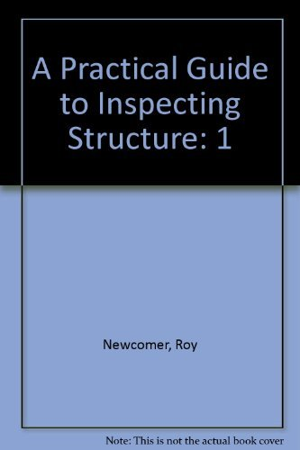 9781928545002: A Practical Guide to Inspecting Structure Vol.1