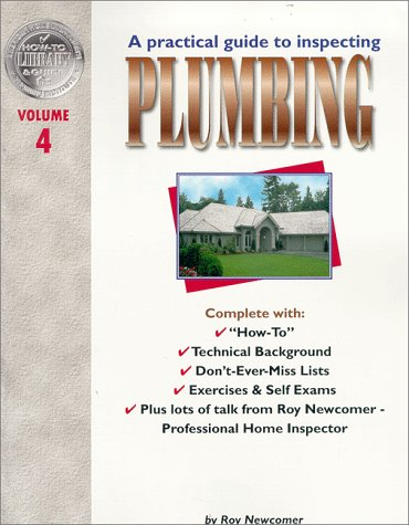 9781928545033: A Practical Guide to Inspecting Plumbing Vol.4