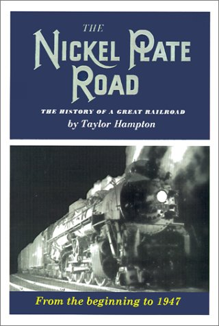 The Nickel Plate Road: The History of a Great Railroad