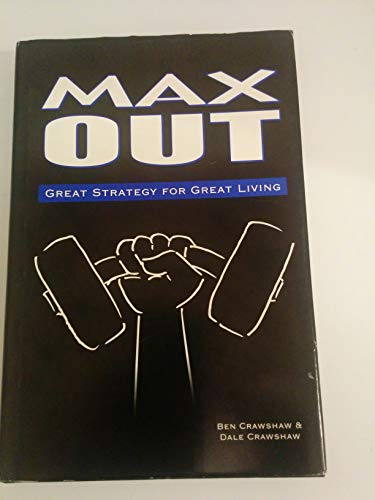 9781928554028: Max Out: Great Strategy for Great Living