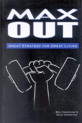 9781928554073: Max Out: Great Strategy for Great Living