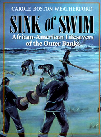 9781928556039: Sink or Swim: African-American Lifesavers of the Outer Banks (Carolina Young People)