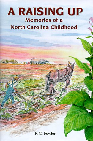 A Raising Up: Memories of a North Carolina Childhood