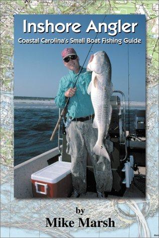 Inshore Angler : Coastal Carolina's Small Boat: Michael S. Marsh