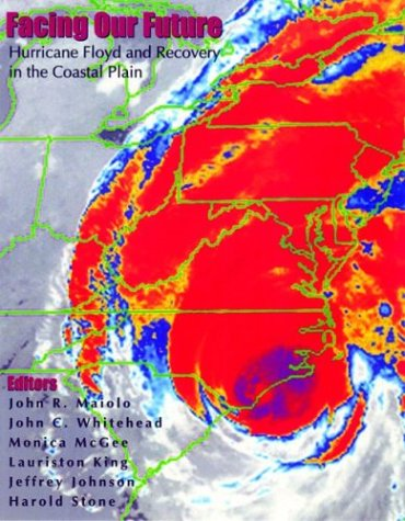 9781928556305: Facing Our Future: Hurricane Floyd and Recovery in the Coastal Plain