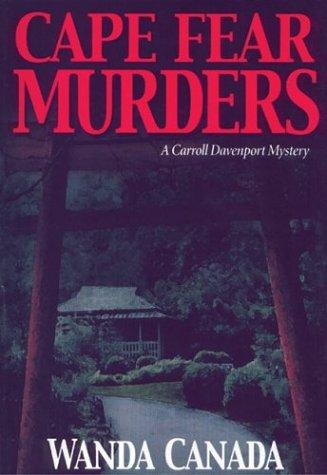 Cape Fear Murders (Carroll Davenport Mysteries): Wanda Canada