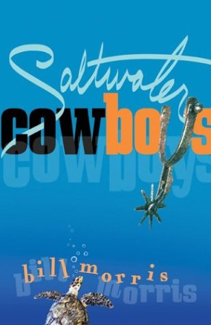 Saltwater Cowboys: Morris, Bill