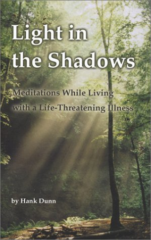 9781928560012: Light in the Shadows: Meditations While Living with a Life-Threatening Illness