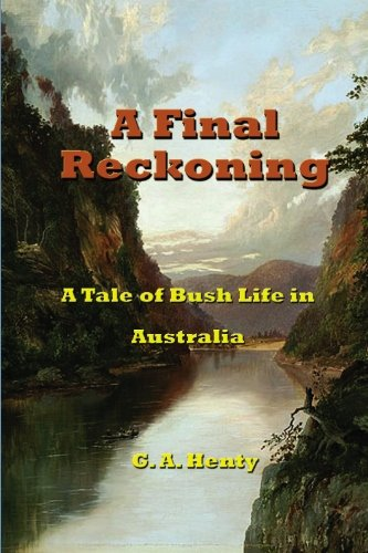 9781928565796: A Final Reckoning: A Tale of Bush Life in Australia
