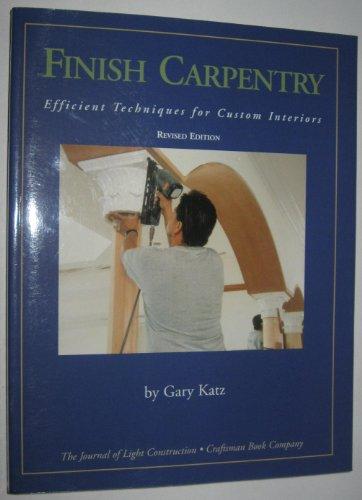 9781928580072: Finish Carpentry: Efficient Techniques for Custom Interiors