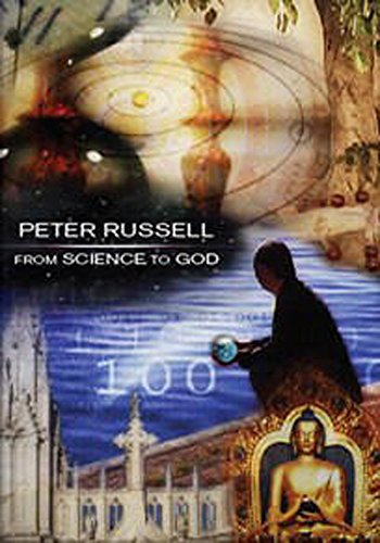 9781928586111: From Science to God: Exploring the Mystery of Consciousness - by Peter Russell (DVD)