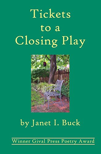 Tickets to a Closing Play: Janet I. Buck