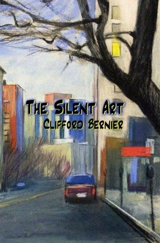 The Silent Art: Bernier, Clifford