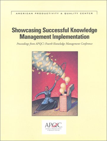Showcasing Successful Knowledge Management Implementation (1928593410) by American Productivity & Quality Center