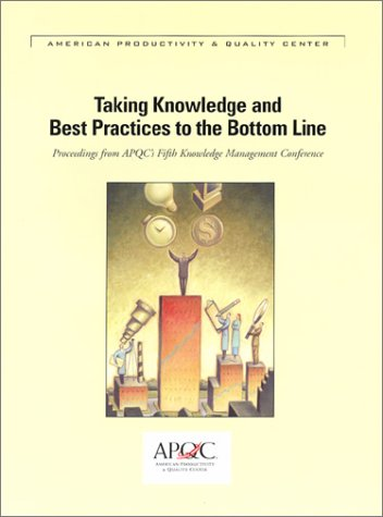 Taking Knowledge and Best Practices to the Bottom Line (1928593453) by American Productivity & Quality Center