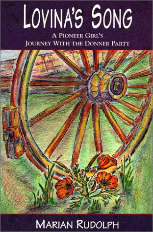 9781928595014: Lovina's Song: A Pioneer Girl's Journey With the Donner Party