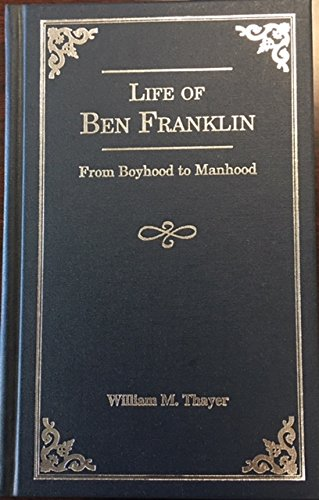 9781928596059: Life of Ben Franklin: From boyhood to manhood