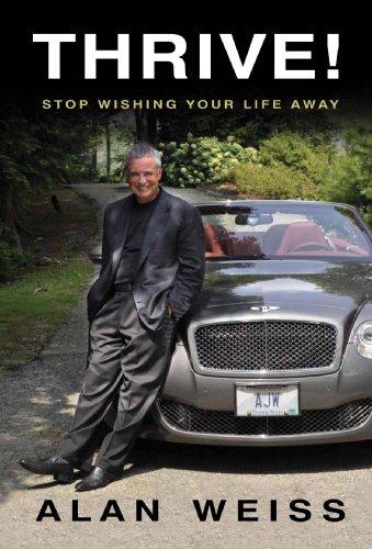 9781928611158: Thrive! Stop wishing your life away