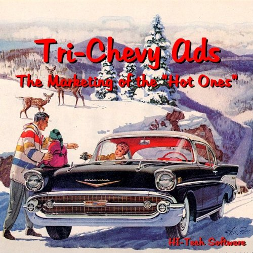 Tri-Chevy Ads: The Marketing of the 'Hot Ones': Harry W. Ilaria
