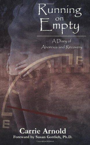 9781928623021: Running On Empty: A Diary of Anorexia and Recovery