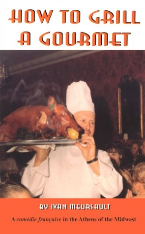 How to Grill a Gormet: Meursault