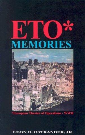 ETO Memories - European Theater of Operations - WWII: Ostrander Jr., Leon D.