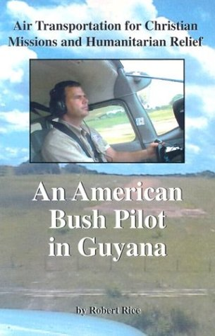 9781928623229: An American Bush Pilot in Guyana