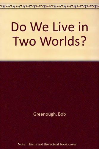 9781928623335: Do We Live in Two Worlds?