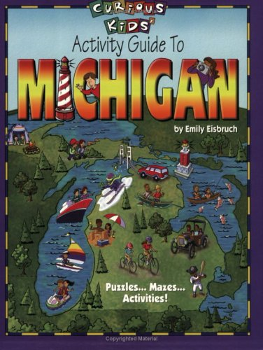 Curious Kids' Activity Guide to Michigan (Curious: Emily Eisbruch