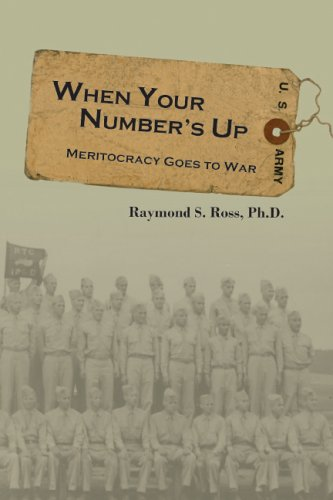 When Your Number's Up: Meritocracy Goes to War: Ross, Raymond S.