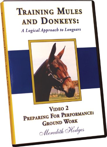 9781928624264: Training Mules and Donkeys: A Logical Approach to Longears DVD #2-Preparing for Performance: Ground Work