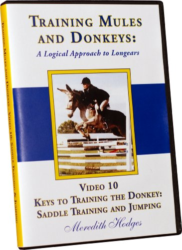 9781928624349: Training Mules and Donkeys: A Logical Approach to Longears DVD #10-Donkey Training: Saddle Training and Jumping