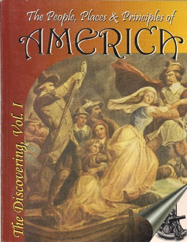 9781928629009: The People Places and Principles of America: The Discovering of America