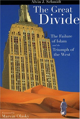 Great Divide: Failure of Islam and Triumph: Schmidt, Alvin J.