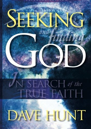 Seeking and Finding God: Dave Hunt