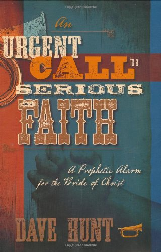 9781928660330: An Urgent Call to a Serious Faith: A Prophetic Alarm for the Bride of Christ