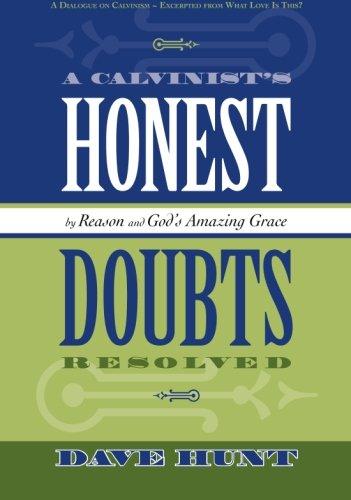 9781928660347: A Calvinist's Honest Doubts Resolved