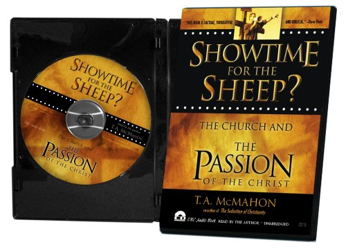 9781928660415: Showtime For The Sheep (audiobook CD): The Church and the Passion of the Christ