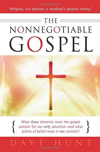 The Nonnegotiable Gospel: Dave Hunt
