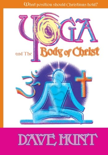 9781928660484: Yoga and the Body of Christ: What Position Should Christians Hold?