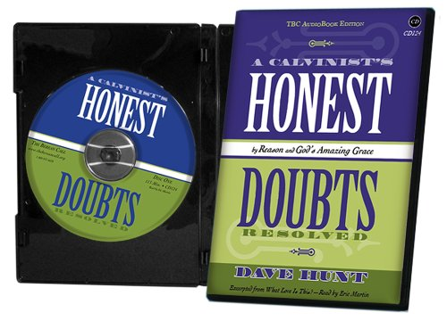 9781928660545: A Calvinist's Honest Doubts (Audiobook CD): Resolved by Reason and God's Amazing Grace