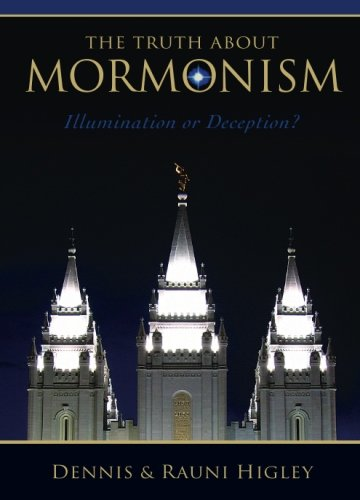 9781928660637: The Truth about Mormonism: Illumination or Deception?