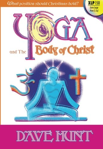 9781928660927: Yoga and the Body of Christ (Giant Print): What Position Should Christians Hold?