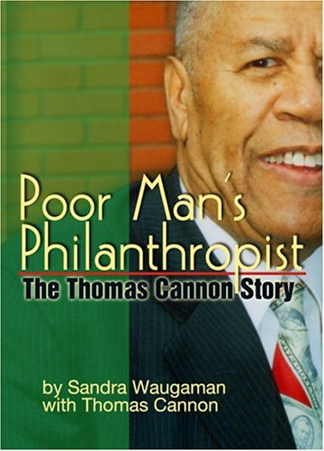 Poor Man's Philanthropist: The Thomas Cannon Story: Sandra Waugaman; Thomas Cannon