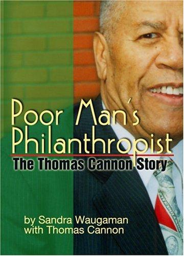 Poor Man's Philanthropist: The Thomas Cannon Story: Sandra Waugaman; Thomas Cannon