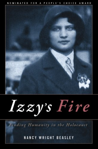 9781928662945: Izzy's Fire: Finding Humanity in the Holocaust (revised 2008)