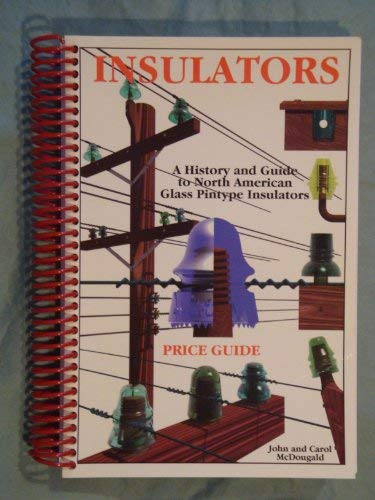 9781928701002: Price Guide for Insulators: A History and Guide to North American Glass Pintype Insulators