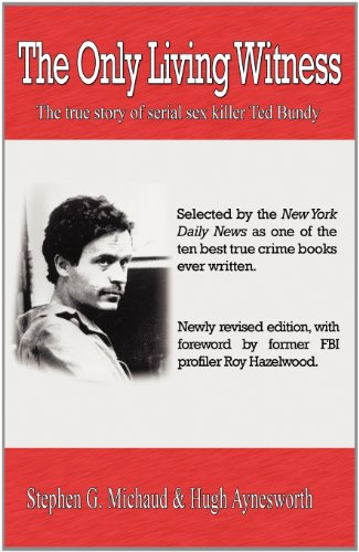 9781928704294: The Only Living Witness: The true story of serial sex killer Ted Bundy