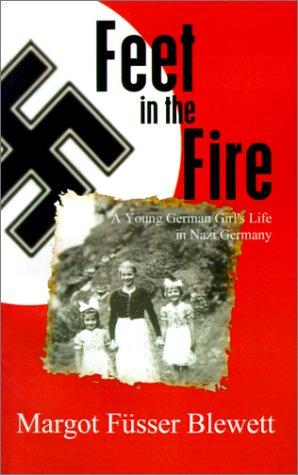 Feet in the Fire : A Young: Margot Fusser Blewett
