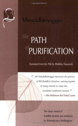 The Path of Purification: Visuddhimagga: Buddhaghosa, Bhadantacariya